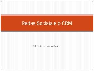 Redes Sociais e o CRM