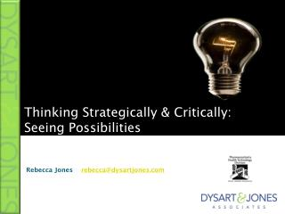 Thinking Strategically & Critically: Seeing Possibilities