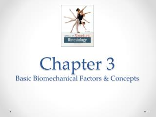 Chapter 3 Basic Biomechanical Factors & Concepts