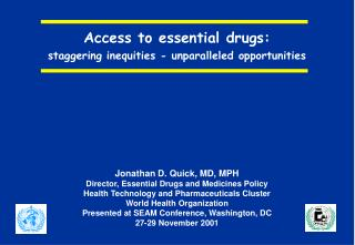 Access to essential drugs: staggering inequities - unparalleled opportunities