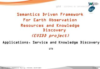 Applications, Service and Knowledge Discovery GTD