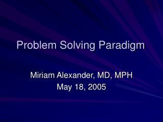 Problem Solving Paradigm