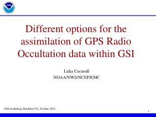 Different options for the assimilation of GPS Radio Occultation data within GSI