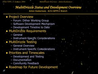 MultiDrizzle Status and Development Overview Anton Koekemoer,  ACS+WFPC2 Branch