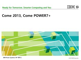 Ready for Tomorrow. Smarter Computing and You