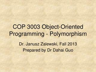 COP 3003 Object-Oriented Programming - Polymorphism