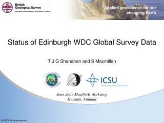 Status of Edinburgh WDC Global Survey Data