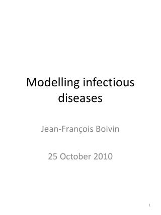 Modelling infectious diseases