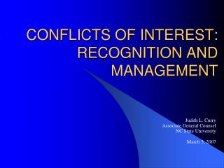 CONFLICTS OF INTEREST: RECOGNITION AND MANAGEMENT
