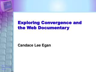 Exploring Convergence and the Web Documentary