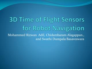 3D Time of Flight Sensors for Robot Navigation
