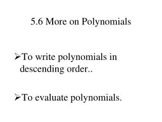 5.6 More on Polynomials