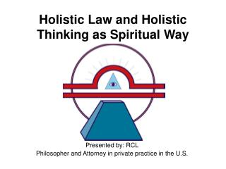 Holistic Law and Holistic Thinking as Spiritual Way