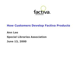 How Customers Develop Factiva Products