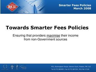 Towards Smarter Fees Policies