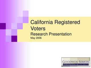 California Registered Voters Research Presentation May 2006
