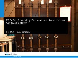 ESTAB: Emerging Substances Towards an Absolute Barrier