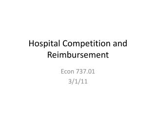 Hospital Competition and Reimbursement