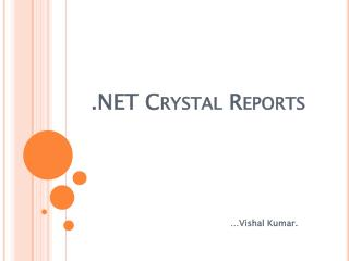 .NET Crystal Reports