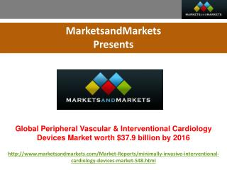 Global Peripheral Vascular & Interventional Cardiology Devices Market worth $37.9 billion by 2016