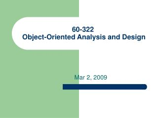 60-322 Object-Oriented Analysis and Design