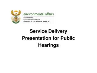 Service Delivery Presentation for Public  Hearings