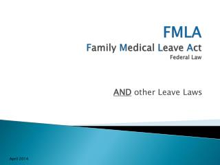 FMLA F amily  M edical  L eave  A ct Federal Law