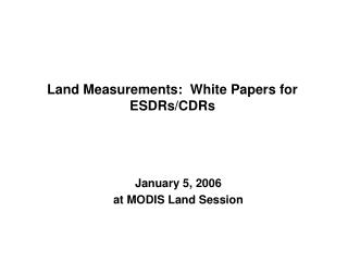 Land Measurements:  White Papers for ESDRs/CDRs