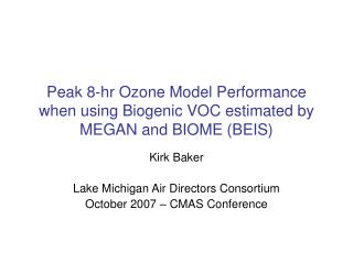 Peak 8-hr Ozone Model Performance when using Biogenic VOC estimated by MEGAN and BIOME (BEIS)
