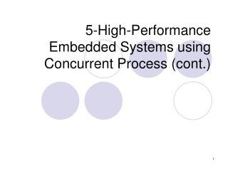 5-High-Performance Embedded Systems using Concurrent Process (cont.)