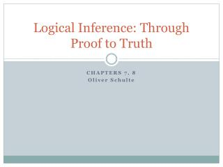 Logical Inference: Through Proof to Truth