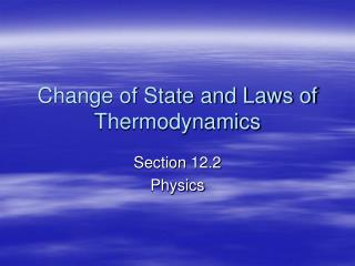 Change of State and Laws of Thermodynamics