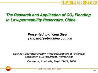 The Research and Application of CO 2 Flooding in Low-permeability Reservoirs, China