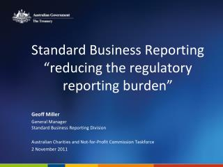 "Standard Business Reporting ""reducing the regulatory reporting burden"""