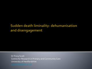 Sudden death  liminality : dehumanisation and disengagement
