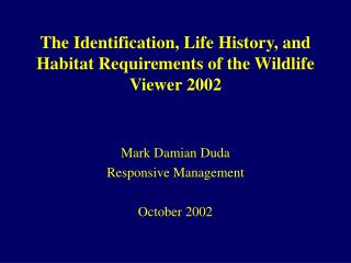 The Identification, Life History, and Habitat Requirements of the Wildlife Viewer 2002