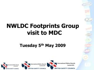 NWLDC Footprints Group   visit to MDC Tuesday 5 th  May 2009