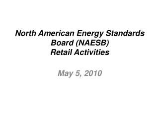 North American Energy Standards Board (NAESB) Retail Activities