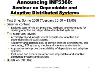 Announcing INF5360 : Seminar on Dependable and Adaptive Distributed Systems