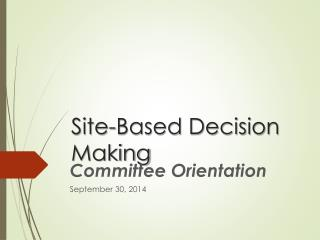 Site-Based Decision Making