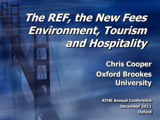 The REF, the New Fees Environment, Tourism and Hospitality