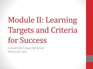 Module II: Learning Targets and Criteria for Success