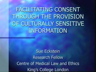 FACILITATING CONSENT THROUGH THE PROVISION OF CULTURALLY SENSITIVE INFORMATION