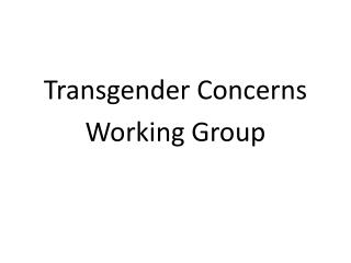 Transgender Concerns Working Group