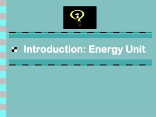 Introduction: Energy Unit