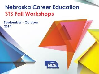 Nebraska Career Education  STS Fall Workshops