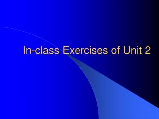 In-class Exercises of Unit 2