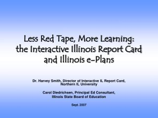 Less Red Tape, More Learning:  the Interactive Illinois Report Card and Illinois e-Plans