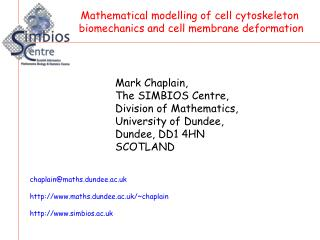 Mark Chaplain, The SIMBIOS Centre, Division of Mathematics, University of Dundee, Dundee, DD1 4HN