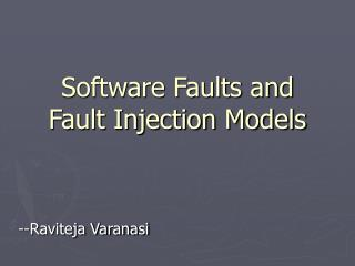 Software Faults and Fault Injection Models